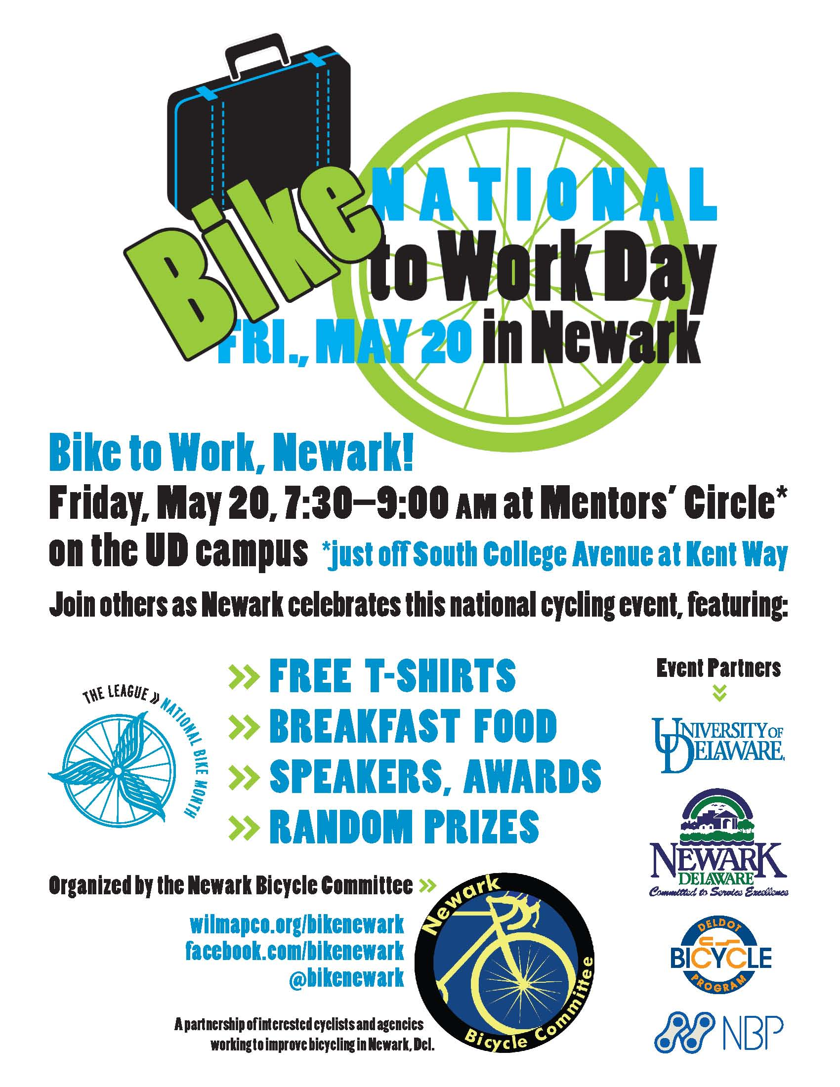 Bike to Work, Newark! Friday, May 20, 7:30–9:00 AM at Mentors' Circle on the UD campus (just off South College Avenue at Kent Way). Join others as Newark celebrates this national cycling event, featuring: » FREE T-SHIRTS » FREE BREAKFAST » SPEAKERS, AWARDS » PRIZES
